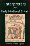 Interpreters of Early Medieval Britain, , 0197262775