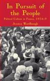 In Pursuit of the People : Political Culture in France, 1934-9, Wardhaugh, Jessica, 0230202772