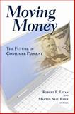 Moving Money : The Future of Consumer Payments, , 0815702779