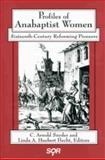 Profiles of Anabaptist Women : Sixteenth-Century Reforming Pioneers, , 088920277X