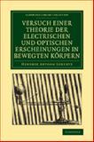 Versuch Einer Theorie der Electrischen und Optischen Erscheinungen in Bewegten Körpern, Lorentz, Hendrik Antoon, 1108052770