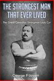 The Strongest Man That Ever Lived, George Jowett, 1466442778