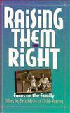 Raising Them Right, Mike Yorkey, 1561792772