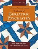 The American Psychiatric Publishing Textbook of Geriatric Psychiatry, Dan G. Blazer, 158562277X