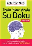New York Post Train Your Brain Su Doku: Medium, Wayne Gould, 0061762776