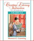 Creating Literacy Instruction for All Students in Grades 4 To 8, Gunning, Thomas G., 0205542778