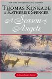 A Season of Angels, Thomas Kinkade and Katherine Spencer, 0425252779