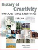 History of Creativity in the Arts, Science and Technology PRE-1500, Strong, Brent, 0757522777