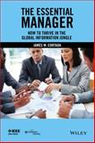 The Essential Manager : How to Thrive in the Global Information Jungle, Cortada, James W., 111900277X