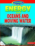 Energy from Oceans and Moving Water, Ruth Owen, 1477702776