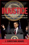 Injustice, J. Christian Adams, 1596982772