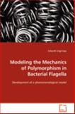 Modeling the Mechanics of Polymorphism in Bacterial Flagell, Srikanth Srigiriraju, 3639102770