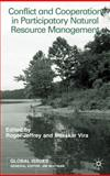 Conflict and Cooperation in Participatory Natural Resource Management, , 0333792777
