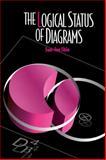 The Logical Status of Diagrams, Shin, Sun-Joo, 0521102774
