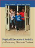 Physical Education and Activity for Elementary Classroom Teachers, Graber, Kim C., 076741277X