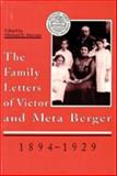 The Family Letters of Victor and Meta Berger, 1894-1929, , 0870202774