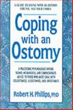 Coping with an Ostomy, Robert H. Phillips, 0895292777