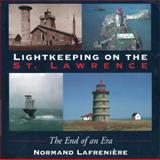 Lightkeeping on the St. Lawrence, Normand Lafrenière, 1550022776
