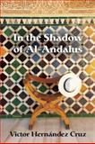 In the Shadow of Al-Andalus, Victor Hernandez Cruz, 1566892775