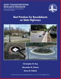 Best Practices for Roundabouts on State Highways, Day, Christopher, 1622602773
