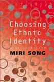 Choosing Ethnic Identity, Song, Miri, 0745622771