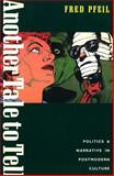 Another Tale to Tell : Essays on Postmodern Culture, Pfeil, Fred, 0860912779