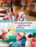 Developmentally Appropriate Practice : Curriculum and Development in Early Education, Gestwicki, Carol, 1133602770