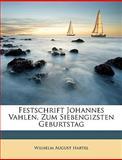 Festschrift Johannes Vahlen, Zum Siebengizsten Geburtstag, Wilhelm August Hartel, 1148552774