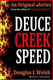 Deuce Creek Speed, Douglas L. Welsh, 1494752778
