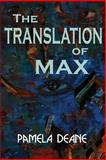 The Translation of Max, Pamela Deane, 1494992779
