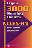 Frye's 3000 Nursing Bullets NCLEX-RN 9781582552774