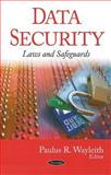 Data Security : Laws and Safeguards, Paulus R. Wayleith, 1604562773