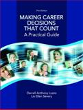 Making Career Decisions That Count : A Practical Guide, Severy, Lisa and Luzzo, Darrell Anthony, 0131712772