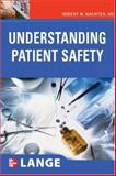 Understanding Patient Safety, Wachter, Robert M., 0071482776