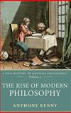 The Rise of Modern Philosophy, Anthony Kenny, 0198752776