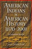 American Indians in American History, 1870-2001 9780275972776