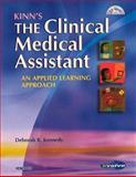 Kinn's the Clinical Medical Assistant : An Applied Learning Approach, Proctor, Deborah B., 0721602770