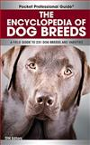 The Encyclopedia of Dog Breeds, Dominique De Vito and Heather Russell-Revesz, 0793812771