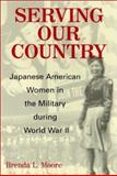 Serving Our Country : Perspectives from the Lives of African-American and Jewish Women, Moore, Brenda L., 0813532779