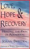 Love, Hope and Recovery, Joann Breeden, 0931892775