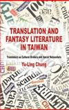 Translation and Fantasy Literature in Taiwan : Translators As Cultural Brokers and Social Networkers, Chung, Yu-Ling, 1137332778