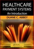 Healthcare Payment Systems : An Introduction, , 1420092774