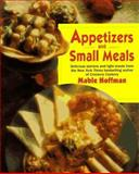 Appetizers and Small Meals, Mable Hoffman, 1557882770