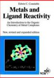 Metals and Ligard Reactivity : An Introduction to the Organic Chemistry of Metal Complexes, Constable, Edwin C., 3527292772