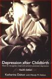 Depression after Childbirth : How to Recognise, Treat, and Prevent Postnatal Depression, Dalton, Katharina and Holton, Wendy M., 0192632779