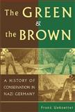 The Green and the Brown : A History of Conservation in Nazi Germany, Uekoetter, Frank, 0521612772