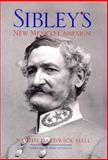 Sibley's New Mexico Campaign, Hall, Martin Hardwick, 0826322778