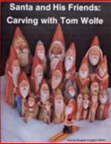 Santa and His Friends, Tom Wolfe, 0887402771