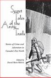 Secret Tales of the Arctic Trails, David Skene-Melvin, 0889242771