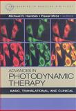 Advances in Photodynamic Therapy : Basic, Translational and Clinical, Hamblin, Michael and Mroz, Pawel, 1596932775